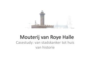 Mouterij van  Roye  Halle