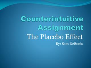 Counterintuitive Assignment