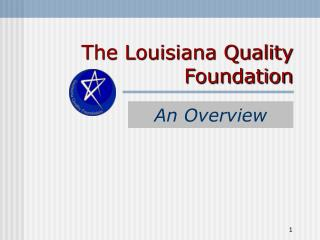The Louisiana Quality Foundation