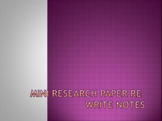 Mini Research paper re-write notes