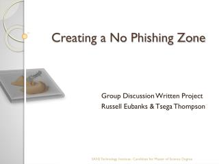 Creating a No Phishing Zone