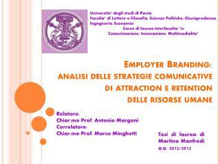 Relatore: Chiar.mo Prof. Antonio Margoni Correlatore: Chiar.mo Prof. Marco  Minghetti