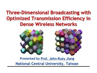 Three-Dimensional Broadcasting with Optimized Transmission Efficiency in Dense Wireless Networks