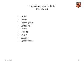 Nieuwe Accommodatie  SV MEC 07