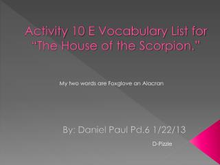 """Activity 10 E Vocabulary List for """"The House of the Scorpion."""""""
