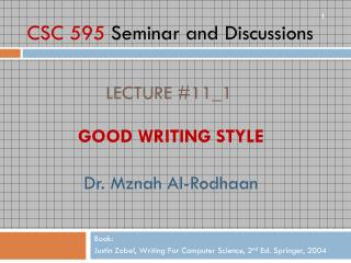 Good Writing Style Dr. Mznah Al- Rodhaan
