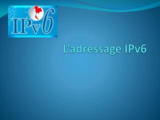 L'adressage IPv6