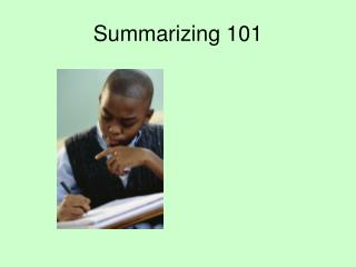 Summarizing 101