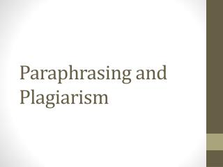 Paraphrasing and Plagiarism