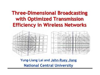 Three-Dimensional Broadcasting with Optimized Transmission Efficiency in Wireless Networks