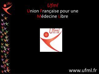 Ufml U nion  F rançaise pour une  M édecine  L ibre