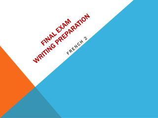 Final exam Writing Preparation