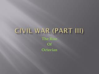 Civil War (part iii)