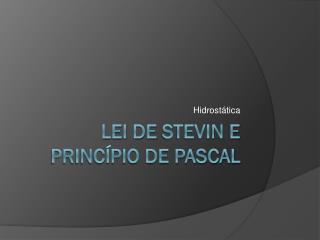 Lei de  stevin  e princípio de pascal