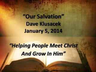 """God Does Not Show Favoritism"" Dave  Klusacek August 18, 2013  ""Helping People Meet Christ"