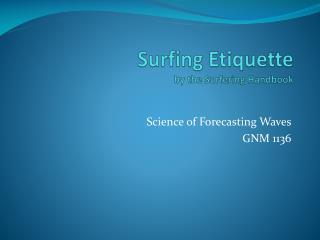 Surfing Etiquette by the  Surfering  Handbook