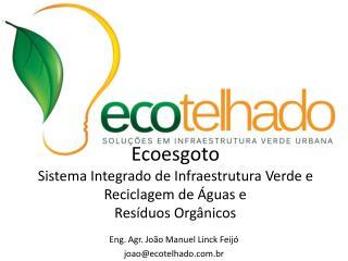 Ecoesgoto Sistema Integrado de Infraestrutura Verde e Reciclagem de Águas e  Resíduos Orgânicos