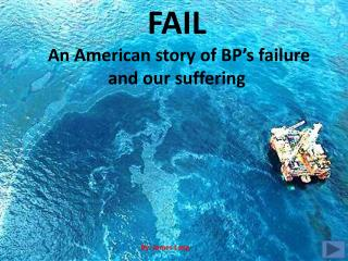 FAIL  An American story of BP's failure and our suffering