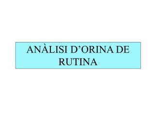 AN LISI D ORINA DE RUTINA