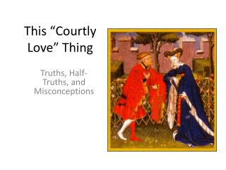 "This ""Courtly Love"" Thing"