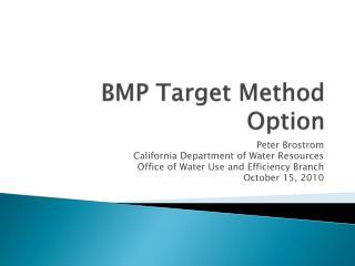 BMP Target Method Option