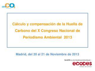 Madrid, del 20 al 21 de Noviembre de 2013