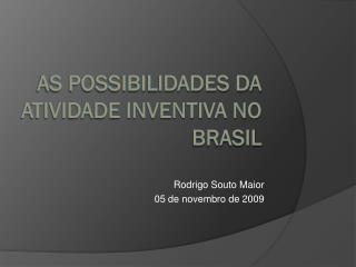 As possibilidades da Atividade inventiva no Brasil