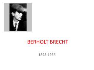 BERHOLT BRECHT