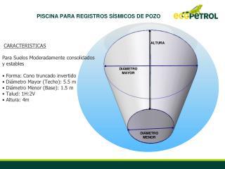 PISCINA PARA REGISTROS SÍSMICOS DE POZO