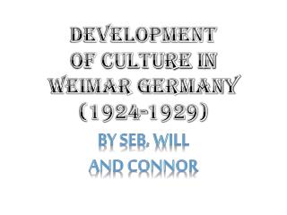 Development of Culture in Weimar Germany (1924-1929 )