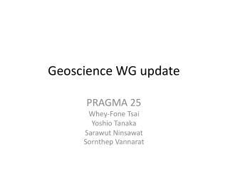 Geoscience WG update