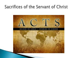 Sacrifices of the Servant of Christ