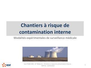 Chantiers à risque de contamination interne