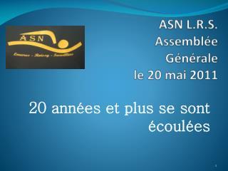 ASN L.R.S. Assemblée Générale le 20 mai 2011