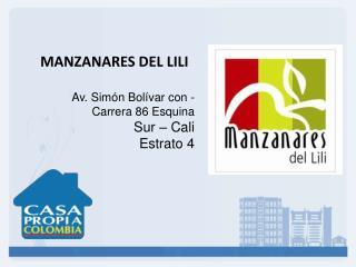 MANZANARES DEL LILI Av. Simón Bolívar con - Carrera 86 Esquina Sur – Cali Estrato 4