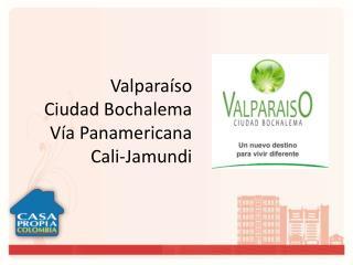 Valparaíso    Ciudad  Bochalema Vía Panamericana        Cali- Jamundi