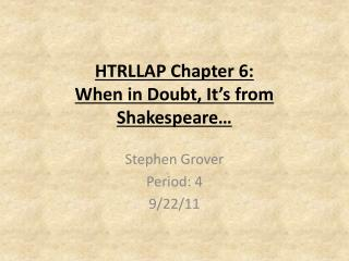 HTRLLAP Chapter 6: When in Doubt, It's from Shakespeare…