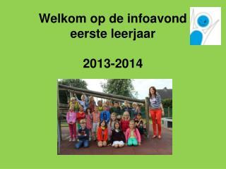 Welkom op de infoavond eerste leerjaar 2013-2014