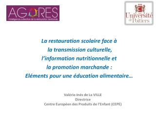La restauration scolaire face à  la transmission culturelle,  l'information nutritionnelle et