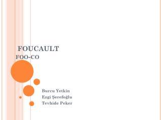 FOUCAULT foo-co