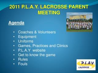 2011 P.L.A.Y. LACROSSE PARENT MEETING
