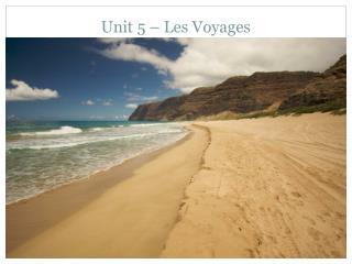 Unit 5 – Les Voyages