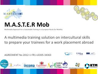 Co-funded by the EU Lifelong Learning Programme, M.A.S.T.E.R Mob project's: