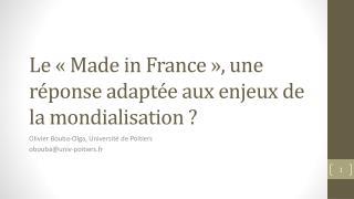 Le  «Made  in  France»,  une réponse adaptée aux enjeux de la mondialisation ?
