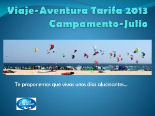 Viaje-Aventura Tarifa 2013 Campamento-Julio