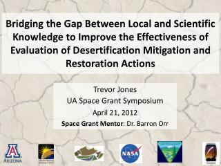 Trevor Jones UA Space Grant Symposium April 21, 2012 Space Grant Mentor : Dr. Barron  Orr