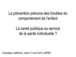 Chubilleau Catherine, mardi 17 avril 2012, ASPES