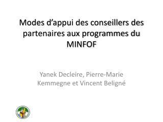 Modes d'appui des conseillers des partenaires aux programmes du MINFOF
