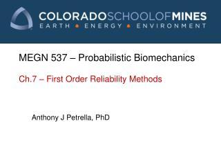 MEGN 537 � Probabilistic Biomechanics Ch.7 � First Order Reliability Methods