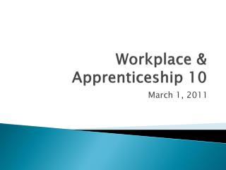 Workplace & Apprenticeship 10